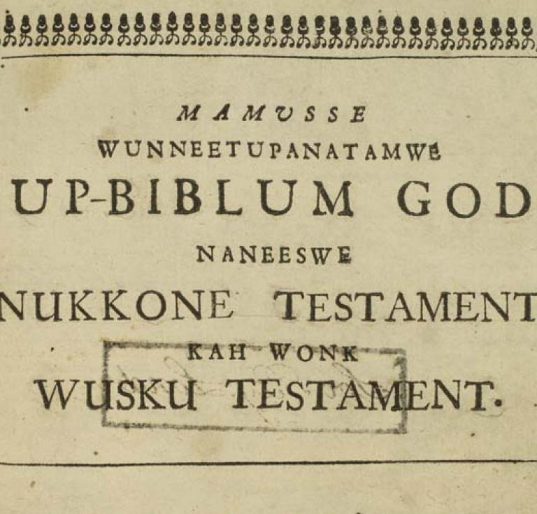"The first Bible printed in America: John Eliot's ""Indian Bible,"" Mamusse Wunneetupanatamwe Up-Biblum God."